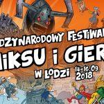 [Relacja] Międzynarodowy Festiwal Komiksu i Gier 2018